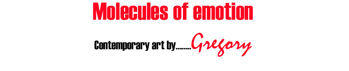 Molecules of Emotion, contemporary art by Gregory,Gregory artist,art by Gregory, buy art by Gregory,